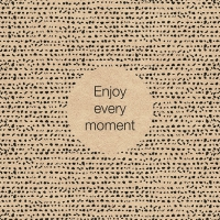 Servietten 33x33 cm - Enjoy Every Moment