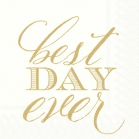 Servietten 25x25 cm - BEST DAY EVER gold