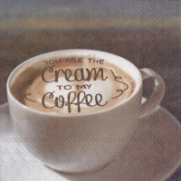 Servietten 25x25 cm - YOU ARE THE CREAM TO MY COFFEE