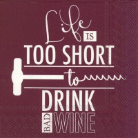 Servietten 25x25 cm - LIFE IS TOO SHORT bordeaux
