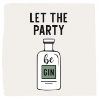 Napkins 25x25 cm - Let the Party be Gin